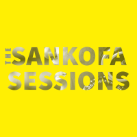 The Sankofa Sessions