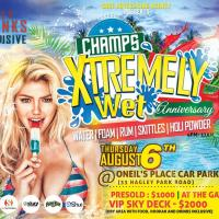 CHAMPS XTREMELY WET ANNIVERSARY