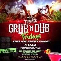 Grub 'N Dub Fridays